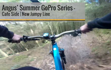 Angus' Summer GoPro series - Cafe Side | New Jumpy Trail