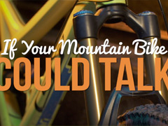 If Your Mountain Bike Could Talk