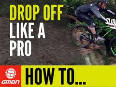 How To Ride Drop Offs Like A Pro