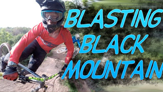 Blasting Black Mountain Bike Park