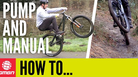 How & When To Pump or Manual a Mounatin Bike