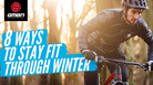 8 Ways To Stay Fit Through Winter