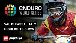 EWS Val Di Fassa Highlights 2019 - Round 4