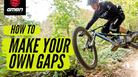 How To Create Gaps On The Trail