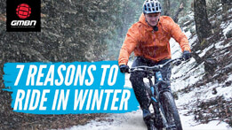 7 Reasons To Ride Your Mountain Bike Over Winter