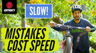 Mistakes That Are Slowing You Down | Mountain Bike Skills