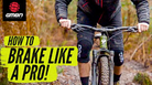 How To Use Your Brakes Like A Pro Mountain Biker