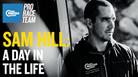 Sam Hill: A Day in the Life