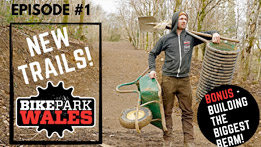 Episode 1 - The New Trails at Bike Park Wales