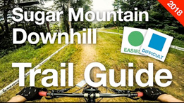 Sugar Mountain Bike Park Trail Guide