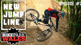Episode 2 - The New Jump Line @ BikeParkWales