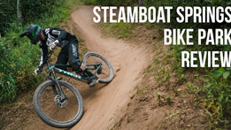 Steamboat Springs Bike Park Review