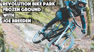 Revolution Bike Park Frozen Ground with Joe Breeden