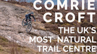Is Comrie Croft The Next Trail Centre You Should Visit?