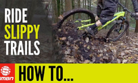 Video: How to Ride Slippy Trails