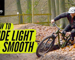 Watch how to ride light & smooth on your mountain bike