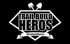 Trail Build Heros - Latest Mountain Bike Trail Developments